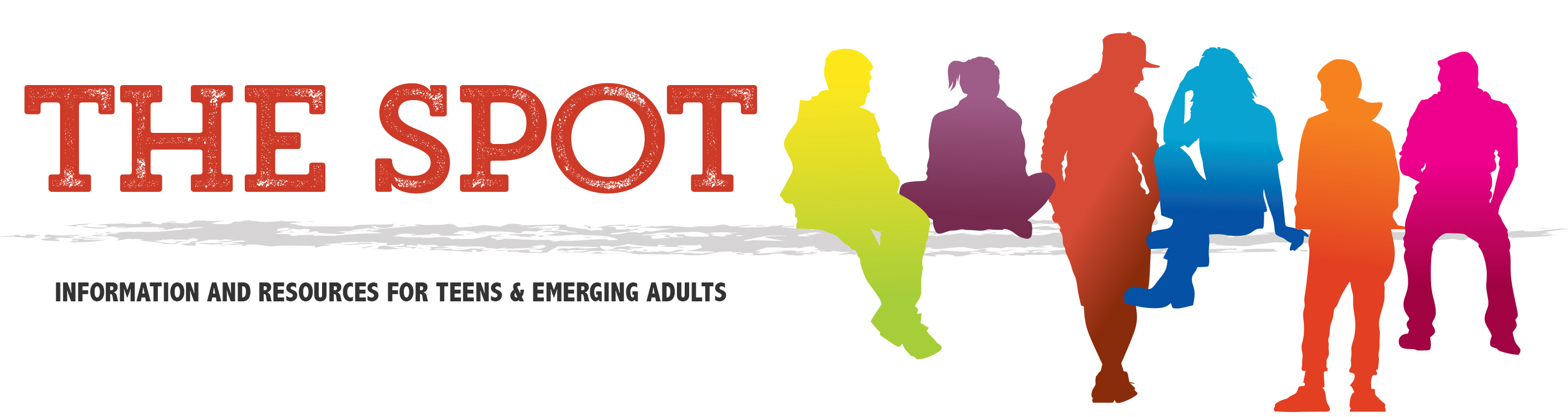 The Spot. Information and Resources for Teens and Emerging Adults