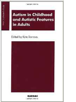 Autism in Childhood and Autistic Features in Adults