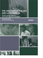 The Creation of the Self and Language: Primitive Sensory Relations of the Child with the Outside World